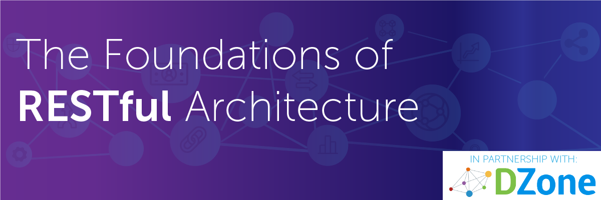 The Foundations of RESTful Architecture Guide